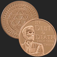 1 oz In Debt and Death they Still Trust MiniMintage BU Copper Round .999 Fine